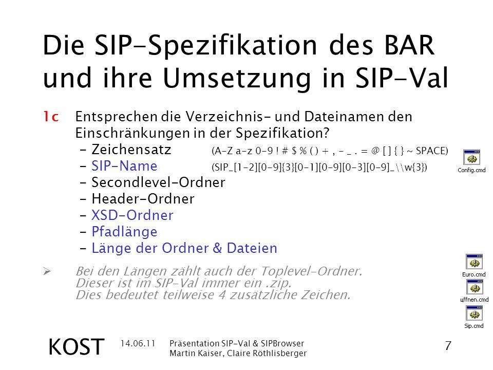 14.06.11Präsentation SIP-Val & SIPBrowser Martin Kaiser, Claire Röthlisberger 18 KOST cmd_Script-Example _Start.cmd Validiert alle vorhandenen SIPs, welche sich im Ordner Workshop_SIP-Val\SIPS befinden _Start_+3c_+3d.cmd Wie _Start.cmd , aber mit zusätzlicher Formatvalidierung (3c) und Zeitraumvalidierung (3d) manuelle_Eingabe.cmd Vereinfachter Aufruf für die manuelle Eingabe neues_logs_verzeichnis.cmd Legt neue Log-Verzeichnisse logs , logs\pdftron und logs\jhove an