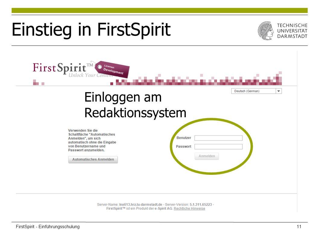 Einstieg in FirstSpirit Einloggen am Redaktionssystem FirstSpirit - Einführungsschulung11