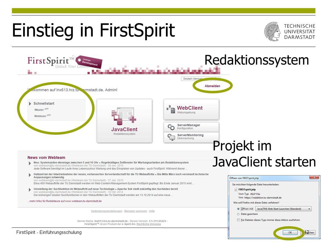 Einstieg in FirstSpirit Redaktionssystem Projekt im JavaClient starten FirstSpirit - Einführungsschulung12