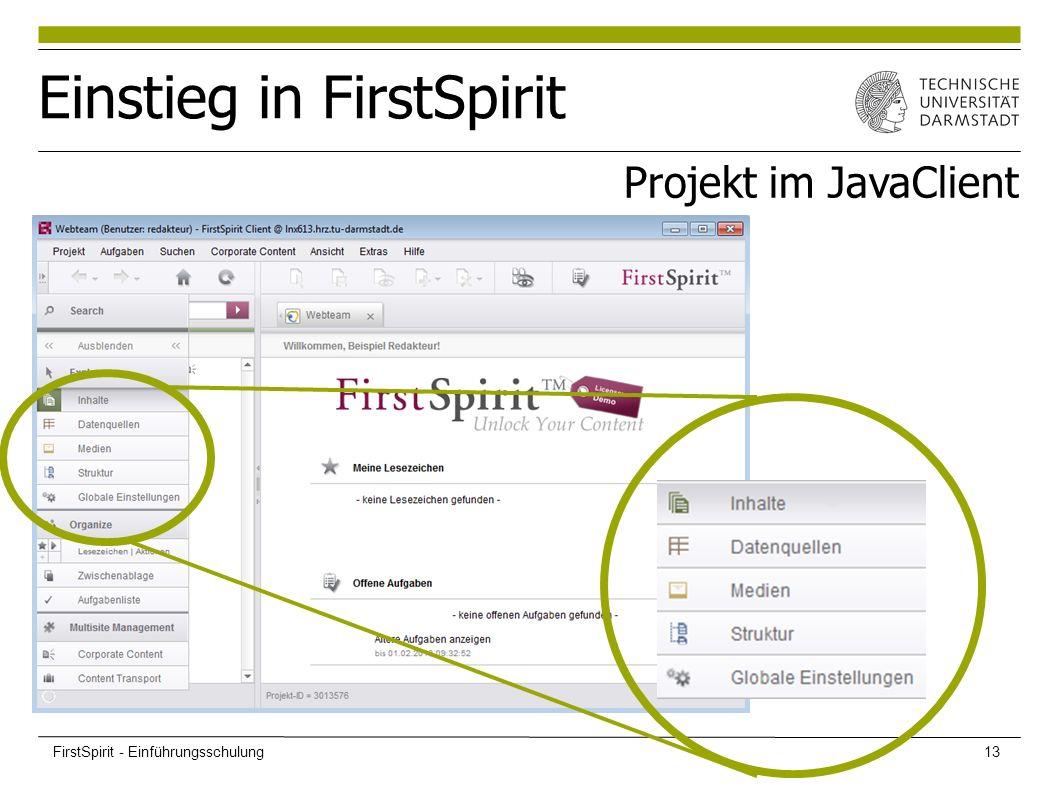 Einstieg in FirstSpirit Projekt im JavaClient FirstSpirit - Einführungsschulung13