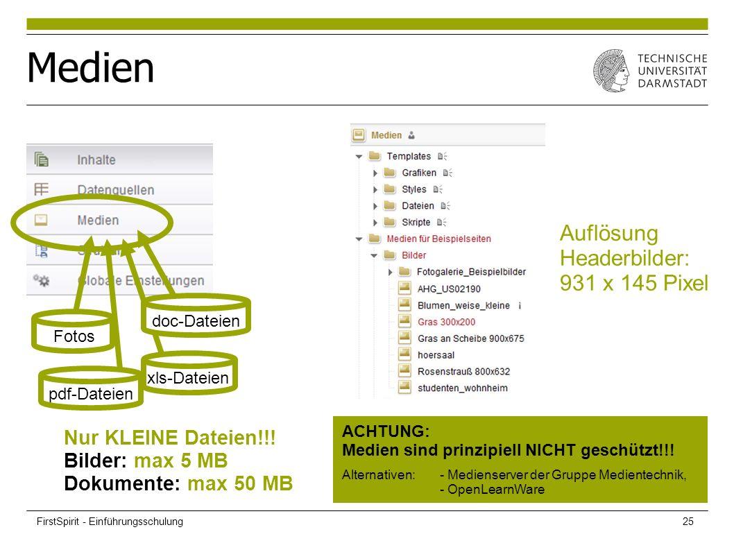Medien Fotos pdf-Dateien xls-Dateien Nur KLEINE Dateien!!! Bilder: max 5 MB Dokumente: max 50 MB Auflösung Headerbilder: 931 x 145 Pixel doc-Dateien A