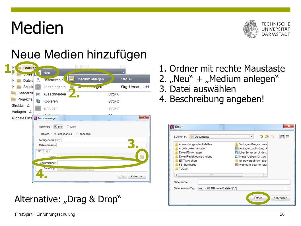 """Medien 1. Ordner mit rechte Maustaste 2. """"Neu"""" + """"Medium anlegen"""" 3. Datei auswählen 4. Beschreibung angeben! Neue Medien hinzufügen 2. 3. 4. Alternat"""