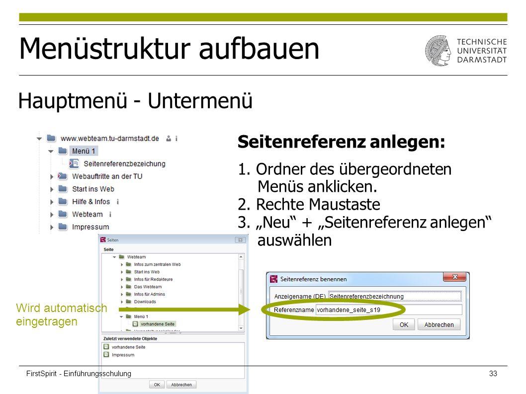 """Menüstruktur aufbauen Hauptmenü - Untermenü Seitenreferenz anlegen: 1. Ordner des übergeordneten Menüs anklicken. 2. Rechte Maustaste 3. """"Neu"""" + """"Seit"""