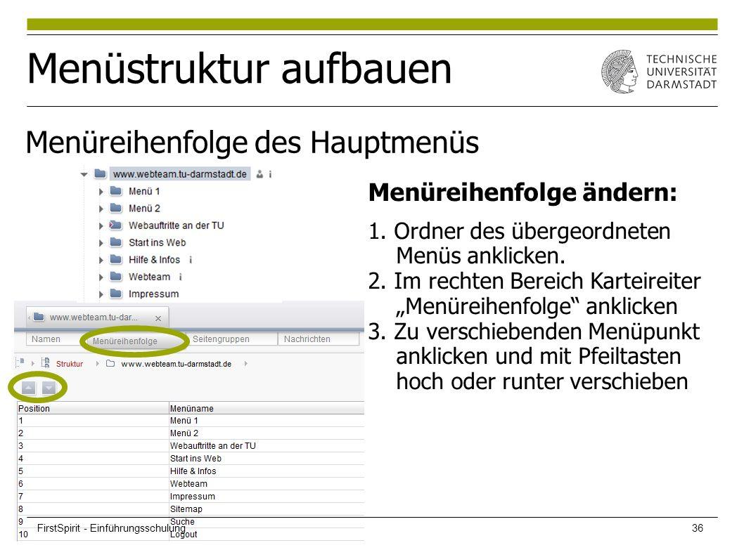 Menüstruktur aufbauen Menüreihenfolge des Hauptmenüs Menüreihenfolge ändern: 1. Ordner des übergeordneten Menüs anklicken. 2. Im rechten Bereich Karte