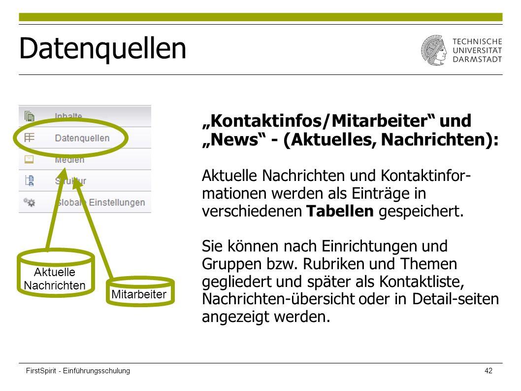 """Datenquellen """"Kontaktinfos/Mitarbeiter und """"News - (Aktuelles, Nachrichten): Aktuelle Nachrichten und Kontaktinfor- mationen werden als Einträge in verschiedenen Tabellen gespeichert."""