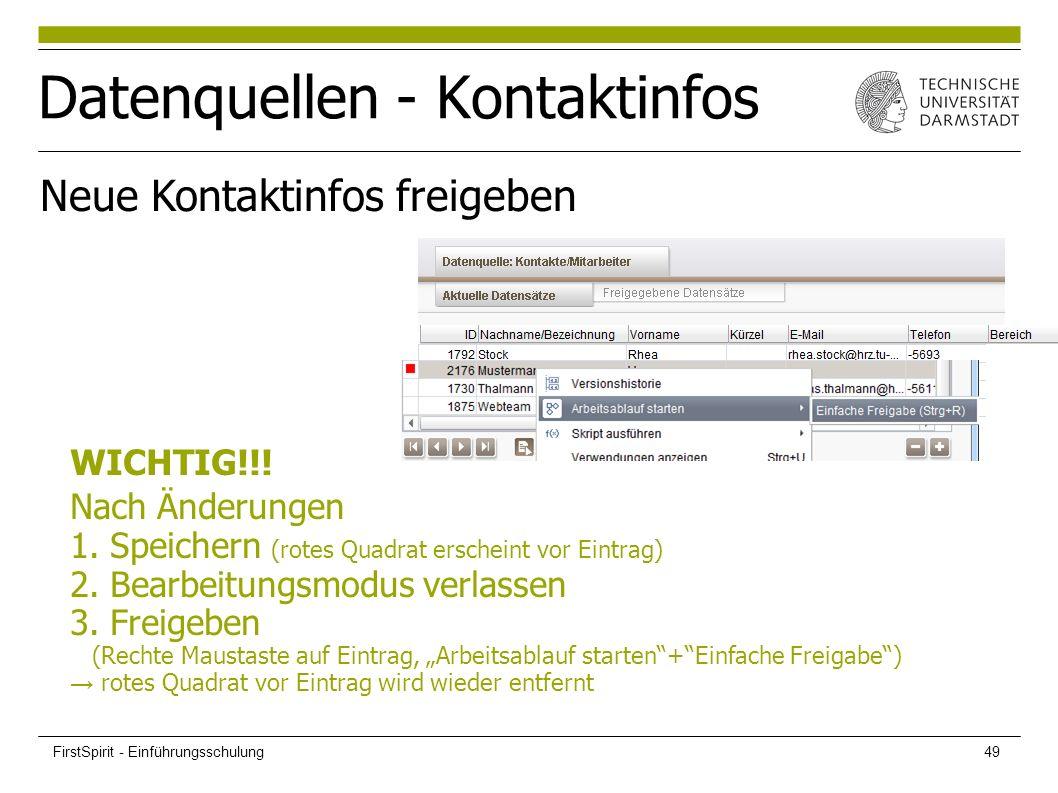 Datenquellen - Kontaktinfos WICHTIG!!! Nach Änderungen 1. Speichern (rotes Quadrat erscheint vor Eintrag) 2. Bearbeitungsmodus verlassen 3. Freigeben