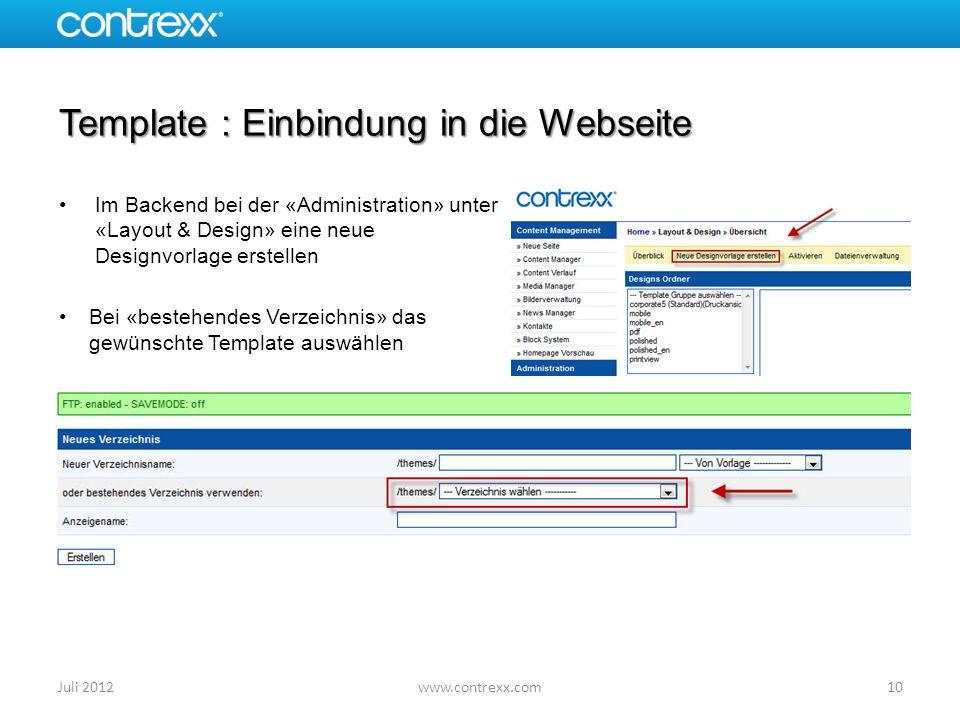 Template : Einbindung in die Webseite Im Backend bei der «Administration» unter «Layout & Design» eine neue Designvorlage erstellen Bei «bestehendes V
