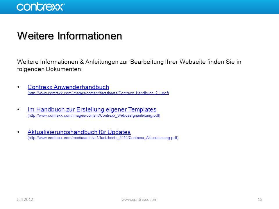 Weitere Informationen Weitere Informationen & Anleitungen zur Bearbeitung Ihrer Webseite finden Sie in folgenden Dokumenten: Contrexx Anwenderhandbuch