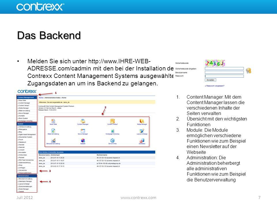 Das Backend Melden Sie sich unter http://www.IHRE-WEB- ADRESSE.com/cadmin mit den bei der Installation des Contrexx Content Management Systems ausgewä