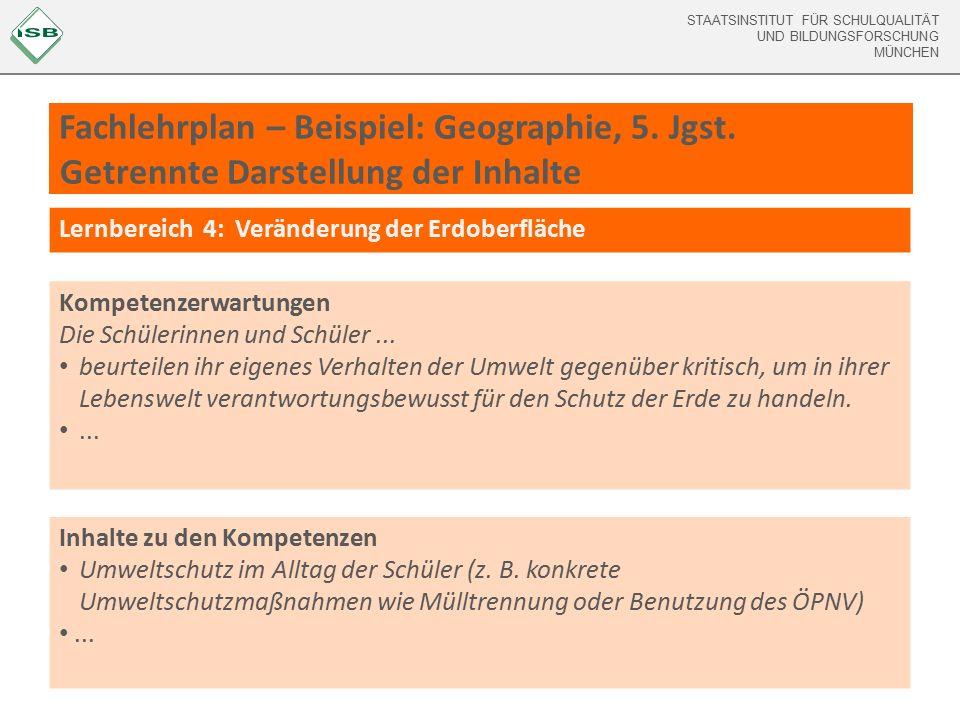 STAATSINSTITUT FÜR SCHULQUALITÄT UND BILDUNGSFORSCHUNG MÜNCHEN Fachlehrplan – Beispiel: Geographie, 5.