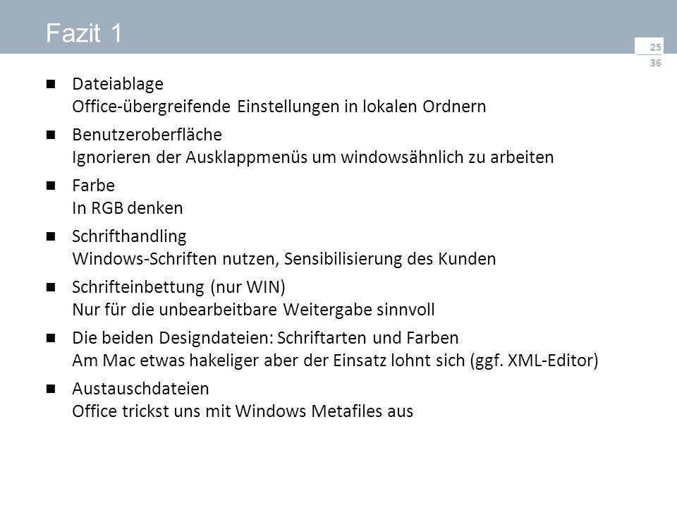 36 Fazit 1 Dateiablage Office-übergreifende Einstellungen in lokalen Ordnern Benutzeroberfläche Ignorieren der Ausklappmenüs um windowsähnlich zu arbe