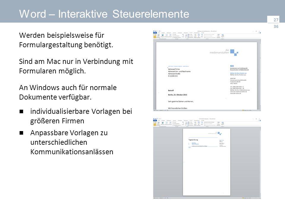 36 Word – Interaktive Steuerelemente Werden beispielsweise für Formulargestaltung benötigt. Sind am Mac nur in Verbindung mit Formularen möglich. An W
