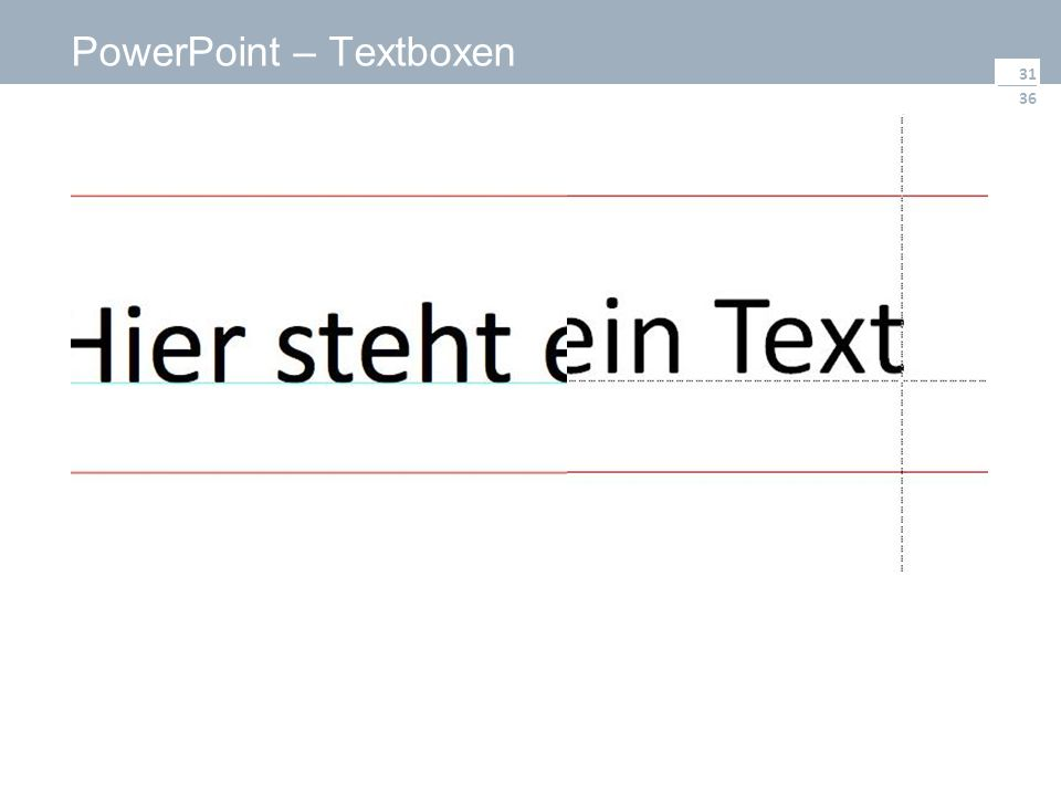 36 PowerPoint – Textboxen 31