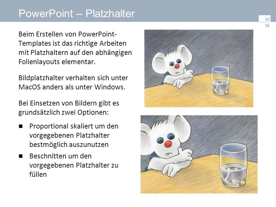 36 PowerPoint – Platzhalter Beim Erstellen von PowerPoint- Templates ist das richtige Arbeiten mit Platzhaltern auf den abhängigen Folienlayouts elementar.