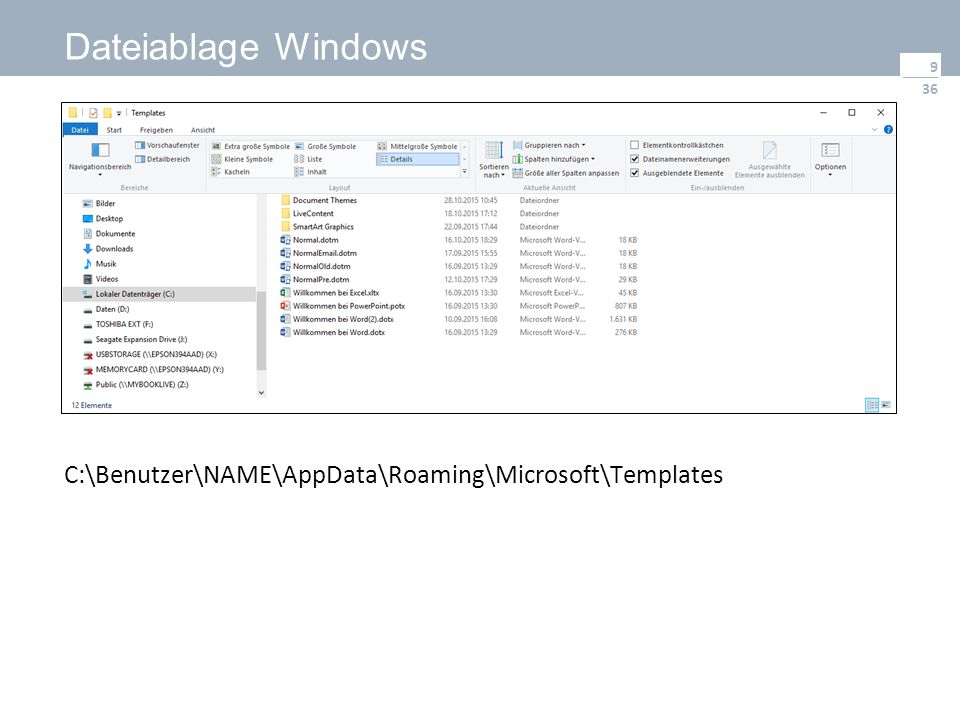 36 Dateiablage Windows 9 C:\Benutzer\NAME\AppData\Roaming\Microsoft\Templates