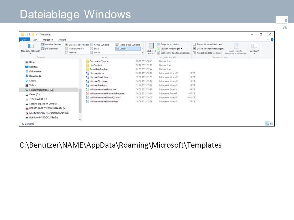 36 Dateiablage Windows 9 C:\Benutzer\NAME\AppData\Roaming\Microsoft\Templates