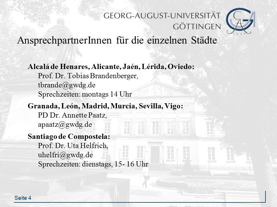 Seite 4 AnsprechpartnerInnen für die einzelnen Städte Alcalá de Henares, Alicante, Jaén, Lérida, Oviedo: Prof.
