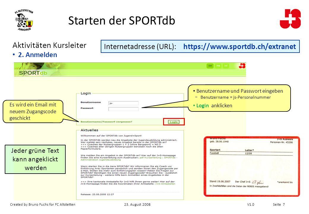 Created by Bruno Fuchs for FC Altstetten23. August 2008 V1.0 Seite 7 Aktivitäten Kursleiter 2.