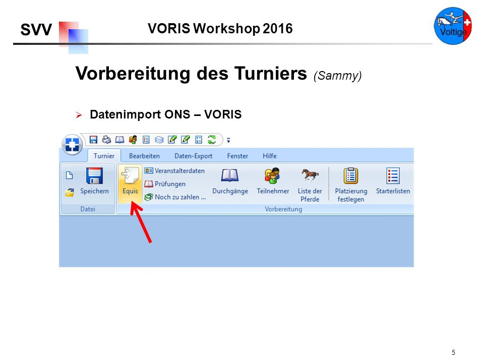 VORIS Workshop 2016 SVV 5  Datenimport ONS – VORIS Vorbereitung des Turniers (Sammy)