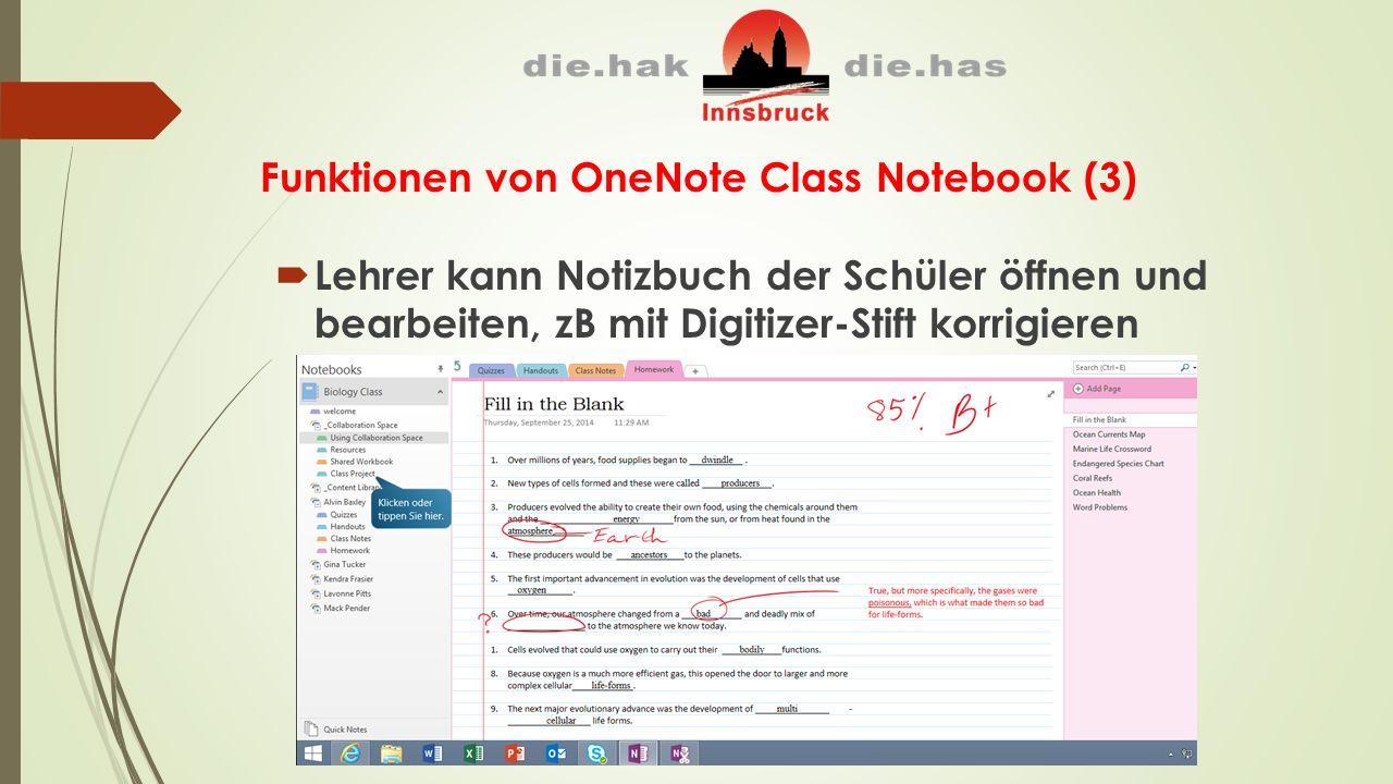 Funktionen von OneNote Class Notebook (3)  Lehrer kann Notizbuch der Schüler öffnen und bearbeiten, zB mit Digitizer-Stift korrigieren