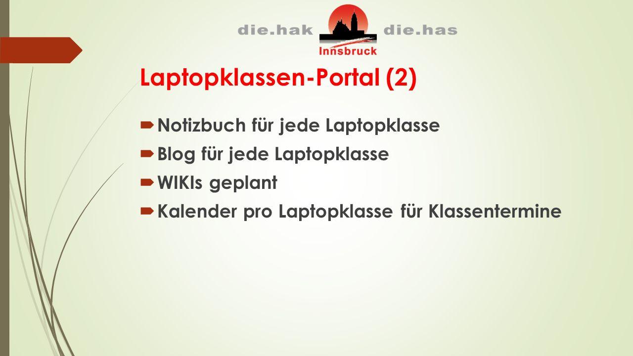 Laptopklassen-Portal (2)  Notizbuch für jede Laptopklasse  Blog für jede Laptopklasse  WIKIs geplant  Kalender pro Laptopklasse für Klassentermine