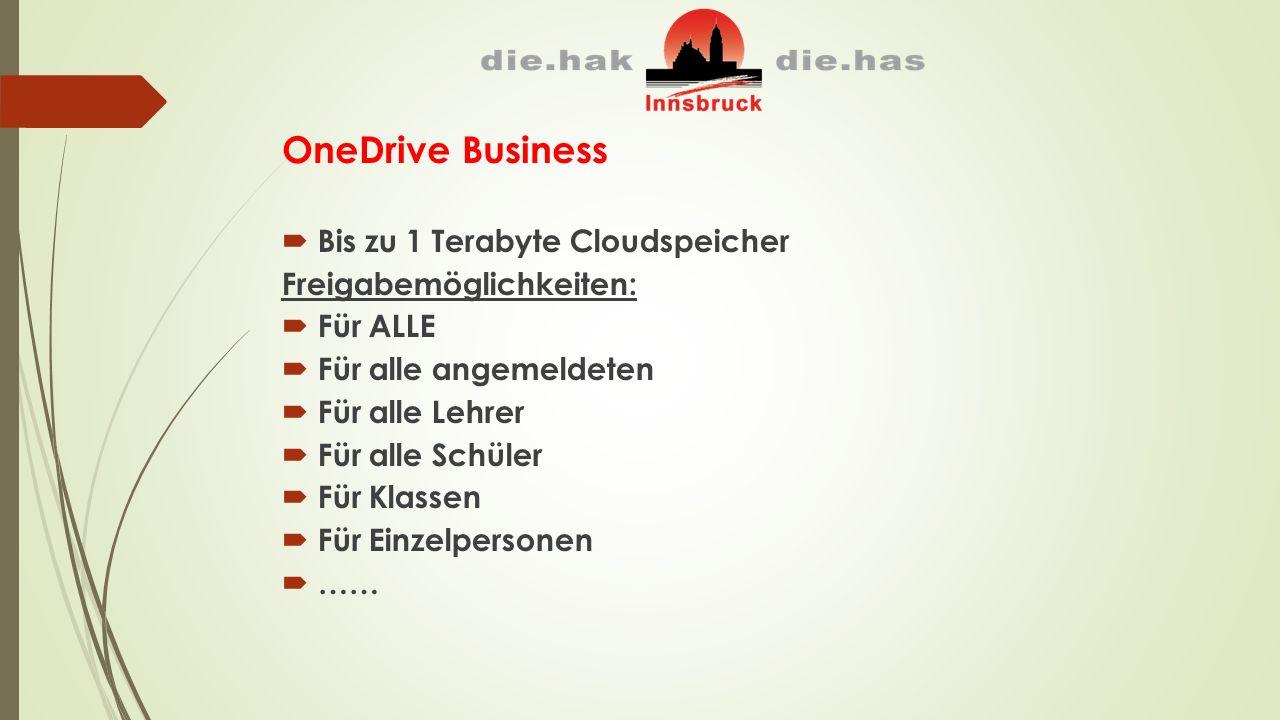 OneDrive Business  Bis zu 1 Terabyte Cloudspeicher Freigabemöglichkeiten:  Für ALLE  Für alle angemeldeten  Für alle Lehrer  Für alle Schüler  Für Klassen  Für Einzelpersonen  ……