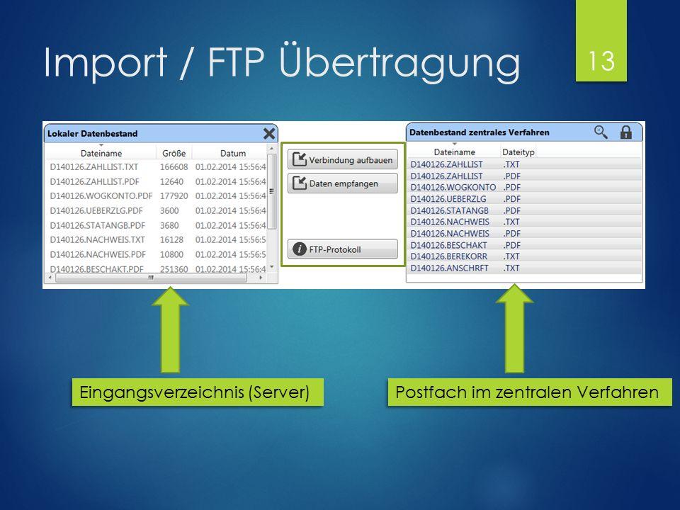 Import / FTP Übertragung Postfach im zentralen Verfahren Eingangsverzeichnis (Server) 13