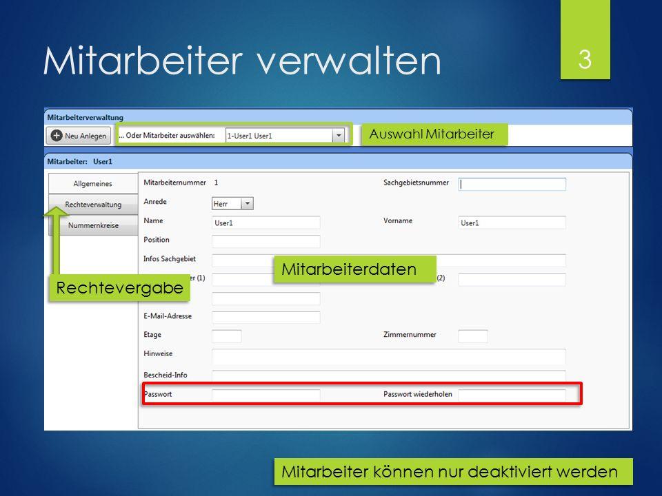 Mitarbeiter verwalten Auswahl Mitarbeiter Rechtevergabe Mitarbeiterdaten Mitarbeiter können nur deaktiviert werden 3