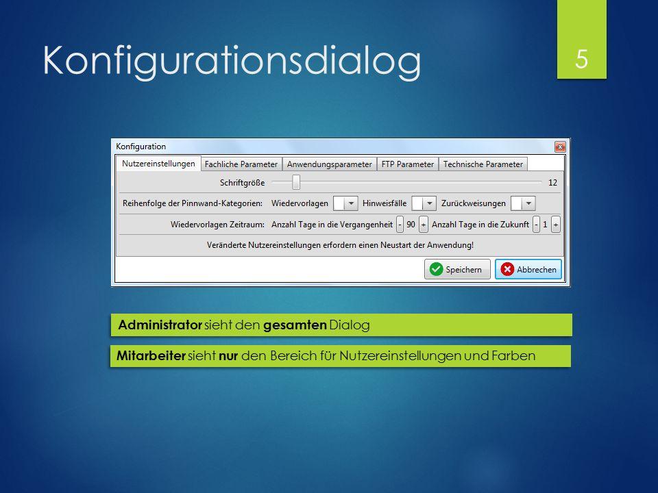Konfigurationsdialog Administrator sieht den gesamten Dialog Mitarbeiter sieht nur den Bereich für Nutzereinstellungen und Farben 5