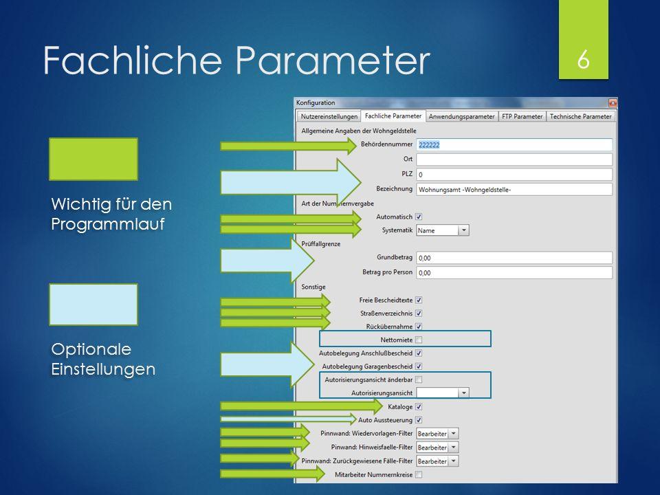 Fachliche Parameter Wichtig für den Programmlauf Wichtig für den Programmlauf Optionale Einstellungen 6