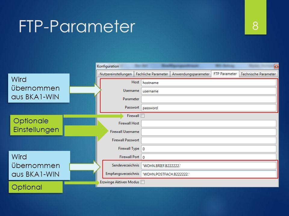 FTP-Parameter Optionale Einstellungen Wird übernommen aus BKA1-WIN Optional 8