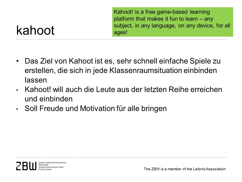 The ZBW is a member of the Leibniz Association kahoot Das Ziel von Kahoot ist es, sehr schnell einfache Spiele zu erstellen, die sich in jede Klassenr