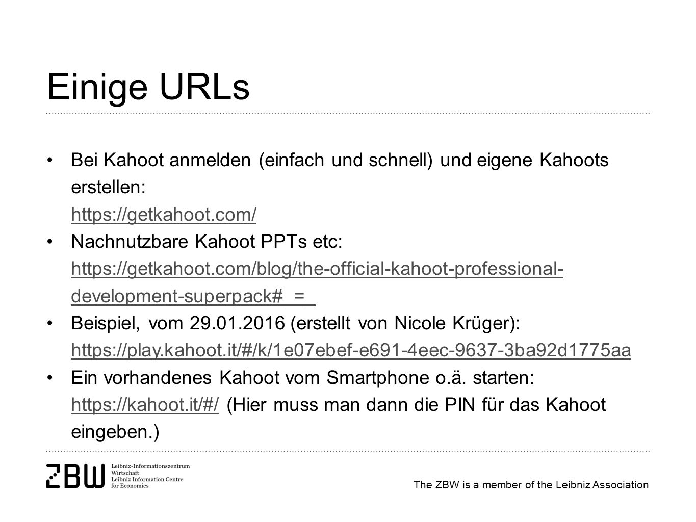 The ZBW is a member of the Leibniz Association Einige URLs Bei Kahoot anmelden (einfach und schnell) und eigene Kahoots erstellen: https://getkahoot.c