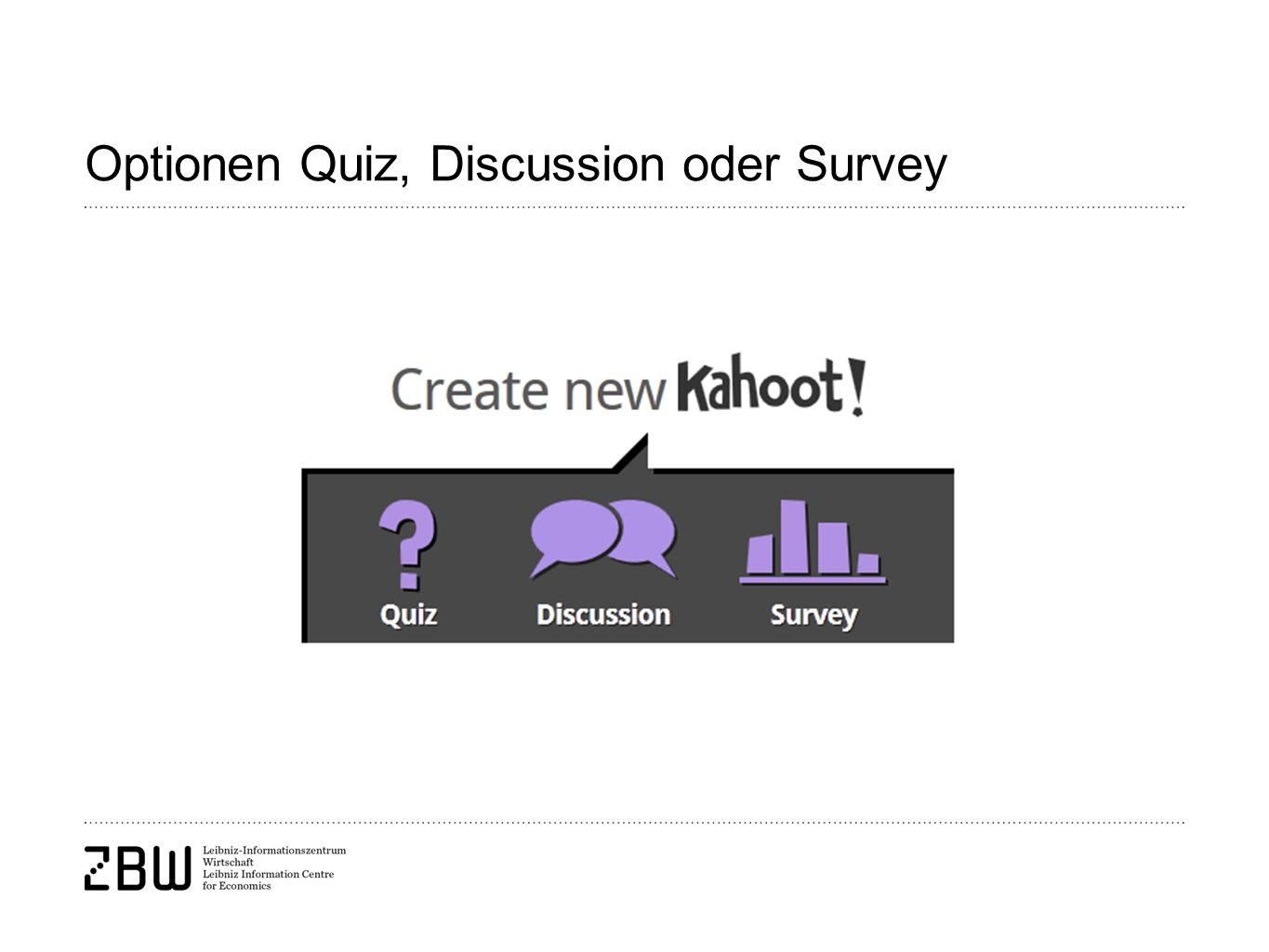 Optionen Quiz, Discussion oder Survey