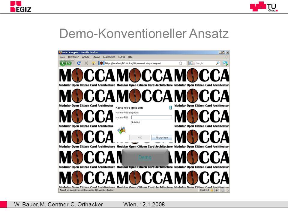 Demo-Konventioneller Ansatz Wien, 12.1.2008 W. Bauer, M. Centner, C. Orthacker Demo