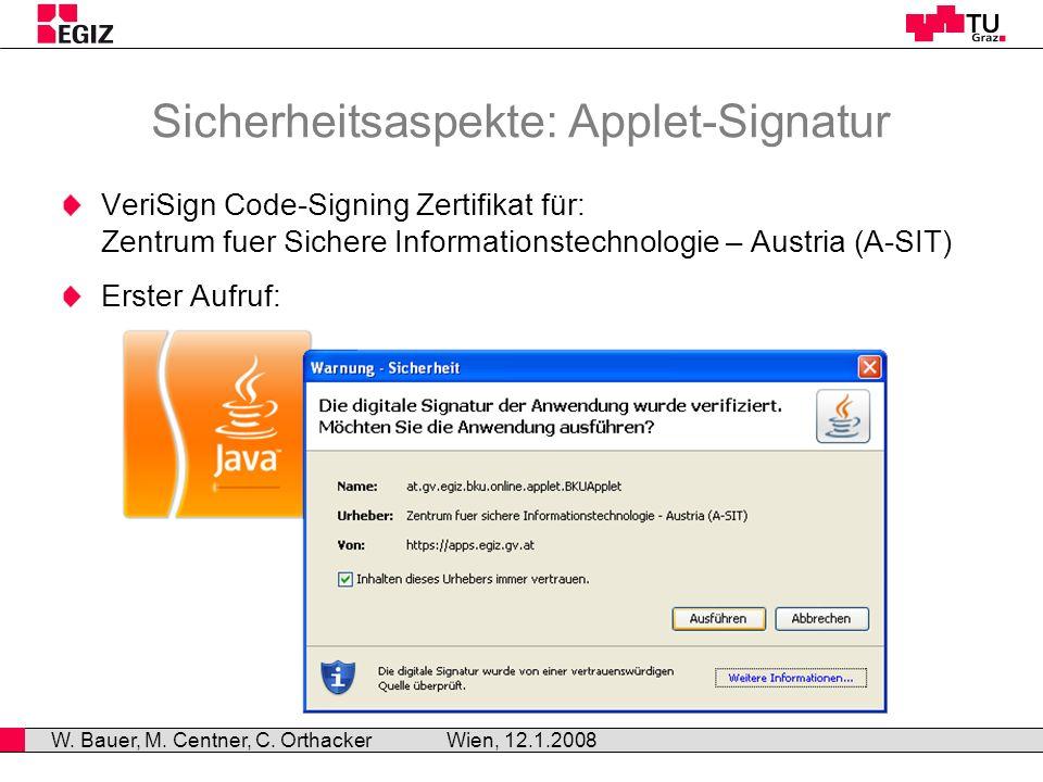 Sicherheitsaspekte: Applet-Signatur VeriSign Code-Signing Zertifikat für: Zentrum fuer Sichere Informationstechnologie – Austria (A-SIT) Erster Aufruf: Wien, 12.1.2008 W.