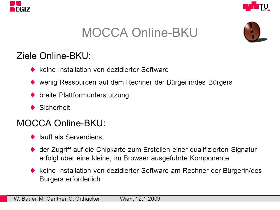 MOCCA – Prinzipieller Aufbau Wien, 12.1.2008 W.Bauer, M.