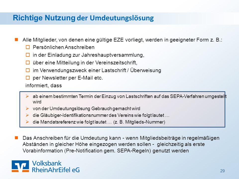 Alle Mitglieder, von denen eine gültige EZE vorliegt, werden in geeigneter Form z.