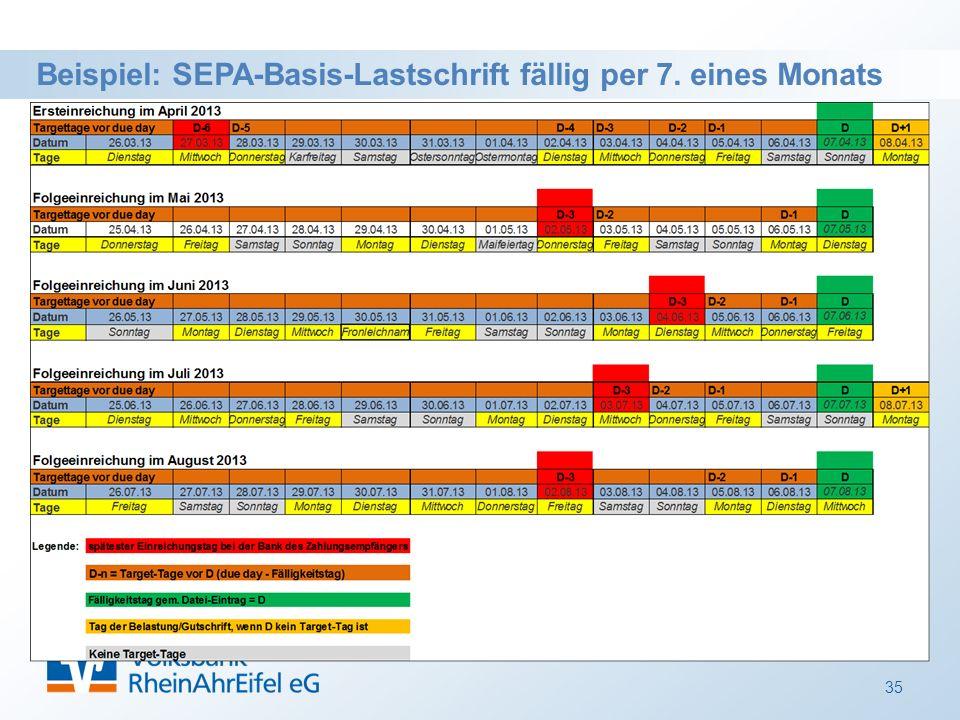 35 Beispiel: SEPA-Basis-Lastschrift fällig per 7. eines Monats