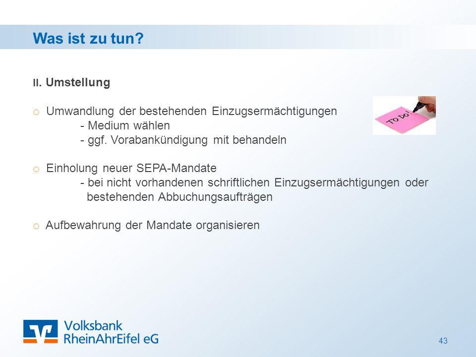 43 II. Umstellung o Umwandlung der bestehenden Einzugsermächtigungen - Medium wählen - ggf.