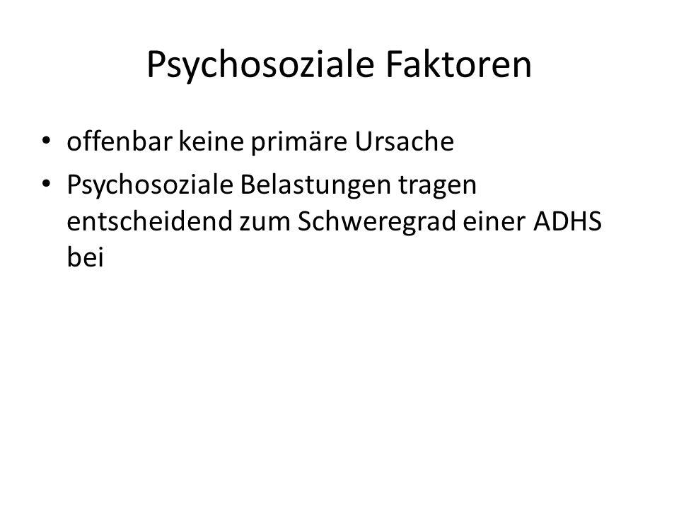 Psychosoziale Faktoren offenbar keine primäre Ursache Psychosoziale Belastungen tragen entscheidend zum Schweregrad einer ADHS bei