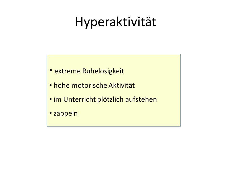 Hyperaktivität extreme Ruhelosigkeit hohe motorische Aktivität im Unterricht plötzlich aufstehen zappeln extreme Ruhelosigkeit hohe motorische Aktivit