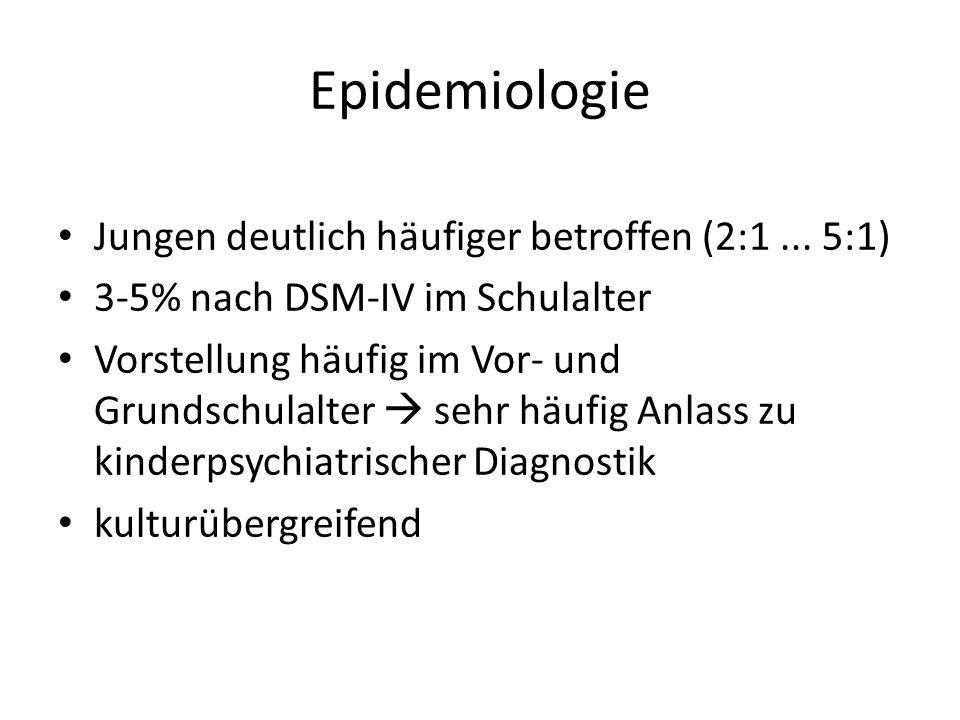 Epidemiologie Jungen deutlich häufiger betroffen (2:1... 5:1) 3-5% nach DSM-IV im Schulalter Vorstellung häufig im Vor- und Grundschulalter  sehr häu