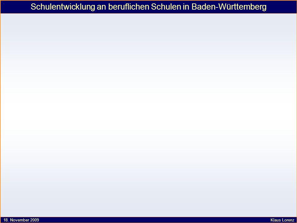 Schulentwicklung an beruflichen Schulen in Baden-Württemberg 18. November 2009 Klaus Lorenz