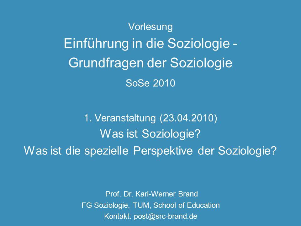 Vorlesung Einführung in die Soziologie - Grundfragen der Soziologie SoSe 2010 1.