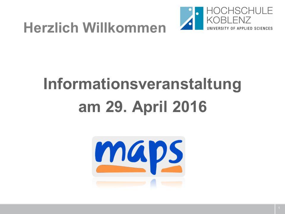 1 Informationsveranstaltung am 29. April 2016 Herzlich Willkommen