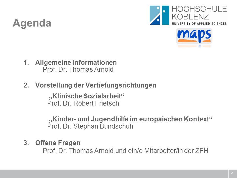 Agenda 2 1.Allgemeine Informationen Prof. Dr.