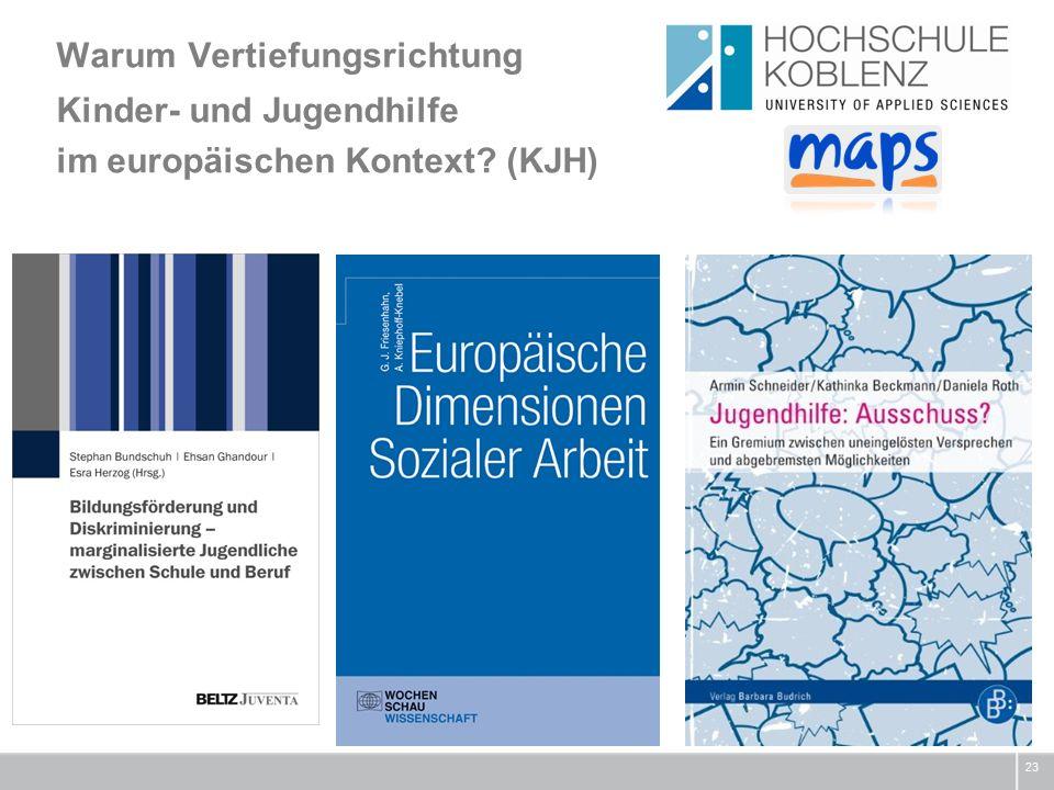 Warum Vertiefungsrichtung Kinder- und Jugendhilfe im europäischen Kontext (KJH) 23