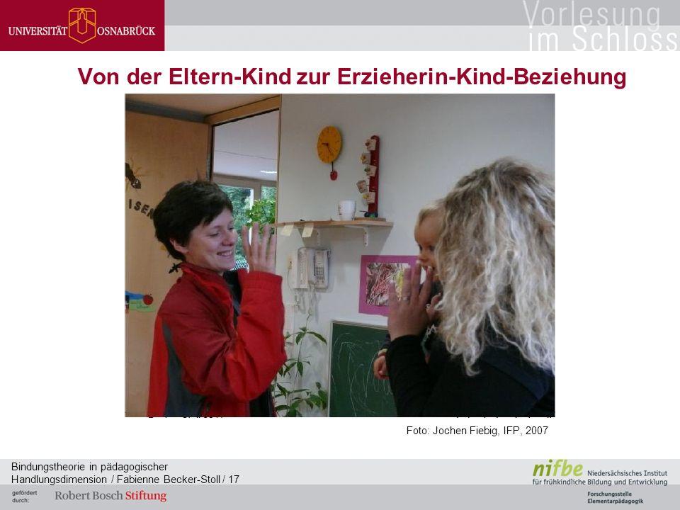 Bindungstheorie in pädagogischer Handlungsdimension / Fabienne Becker-Stoll / 17 Von der Eltern-Kind zur Erzieherin-Kind-Beziehung Foto: Jochen Fiebig, IFP, 2007