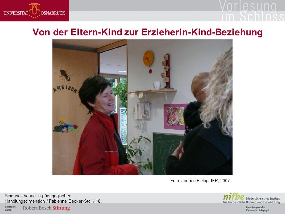 Bindungstheorie in pädagogischer Handlungsdimension / Fabienne Becker-Stoll / 18 Von der Eltern-Kind zur Erzieherin-Kind-Beziehung Foto: Jochen Fiebig, IFP, 2007